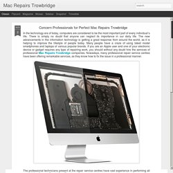 Mac Repairs Trowbridge: Concern Professionals for Perfect Mac Repairs Trowbridge