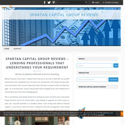 Spartan Capital Group Reviews – Lending Professionals That Understands Your Requirement - Spartan Capital Group Reviews