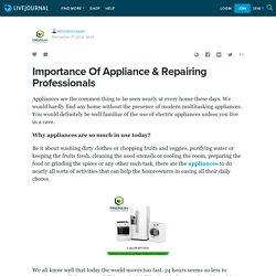Importance Of Appliance & Repairing Professionals