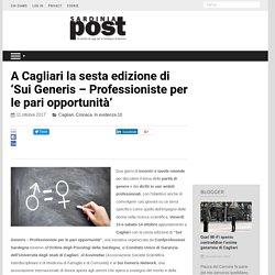 A Cagliari la sesta edizione di 'Sui Generis – Professioniste per le pari opportunità'