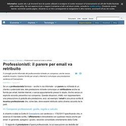 Professionisti: il parere per email va retribuito