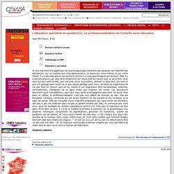 L'éducateur spécialisé en question(s), La professionnalisation de l'activité socio-éducative