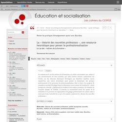 La «théorie des nouvelles professions», une ressource heuristique pour penser la professionnalisation