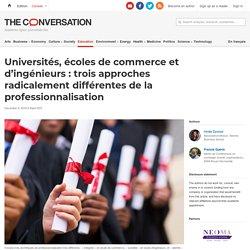 Universités, écoles de commerce et d'ingénieurs : trois approches radicalement différentes de la professionnalisation