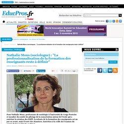 """Nathalie Mons (sociologue) : """"La professionnalisation de la formation des enseignants reste à définir"""""""