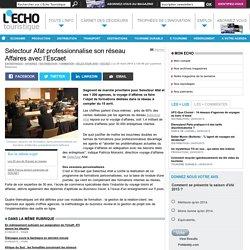 Selectour Afat professionnalise son réseau Affaires avec l'Escaet - L'Echo Touristique