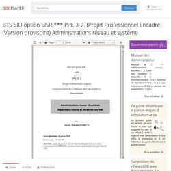 ⭐BTS SIO option SISR *** PPE 3-2. (Projet Professionnel Encadré) (Version provisoire) Administrations réseau et système
