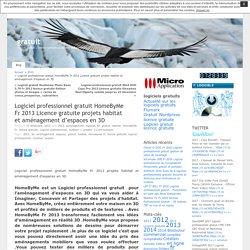 Logiciel professionnel gratuit HomeByMe Fr 2013 Licence gratuite projets habitat et aménagement d'espaces en 3D « gratuit