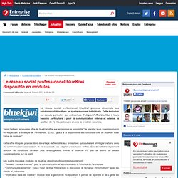 Le réseau social professionnel blueKiwi disponible en modules