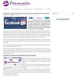 Facebook, un outil évènementiel et Social pour l'organisateur d'événements