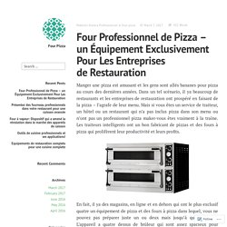 Four Professionnel de Pizza – un Équipement Exclusivement Pour Les Entreprises de Restauration – Four Pizza