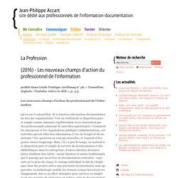 (2016) - Les nouveaux champs d'action du professionnel de l'information - La Profession - Articles- Jean-Philippe Accart