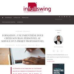 Formation : une parenthèse pour créer son blog personnel au service d'un projet professionnel - infullswing