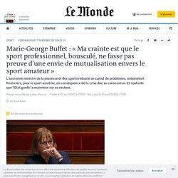 Marie-George Buffet: «Ma crainte est que le sport professionnel, bousculé, ne fasse pas preuve d'une envie de mutualisation envers le sport amateur»