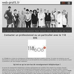 Contacter un professionnel ou un particulier avec le 118 606