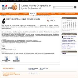 Lettres Histoire Géographie en Lycée Professionnel - Escape Game pédagogique - Sherlock Holmes
