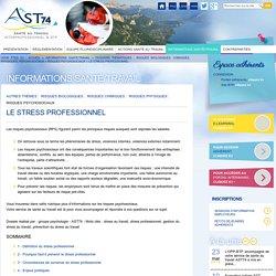 Le stress professionnel - Risques psychosociaux - Dossiers thématiques - Risques biologiques, chimiques, physiques, psycho-sociaux - Informations santé travail Annecy Santé au Travail - AST74