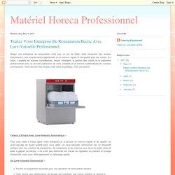 Matériel Horeca Professionnel: Traitez Votre Entreprise De Restauration Hectic Avec Lave-Vaisselle Professionnel