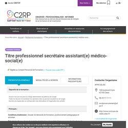 Titre professionnel secrétaire assistant(e) médico-social(e)