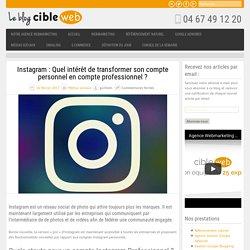 Instagram : Quel intérêt de transformer son compte personnel en compte professionnel ?