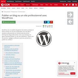 Publier un blog ou un site professionnel avec WordPress