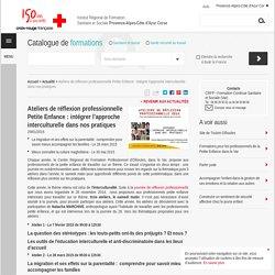 Ateliers de réflexion professionnelle Petite Enfance : intégrer l'approche interculturelle dans nos pratiques - Institut de Formation Croix-Rouge PACA & Corse