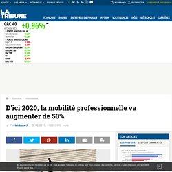 D'ici 2020, la mobilité professionnelle va augmenter de 50%