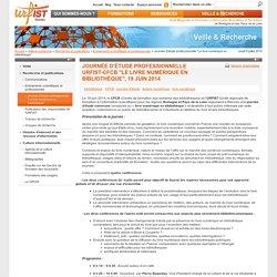 """Journée d'étude professionnelle URFIST-CFCB """"Le livre numérique en bibliothèque"""", 19 juin 2014"""
