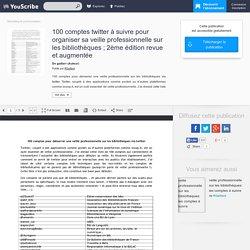 100 comptes twitter à suivre pour organiser sa veille professionnelle sur les bibliothèques ; 2ème édition revue et augmentée - gaillarr - Marketing et communication