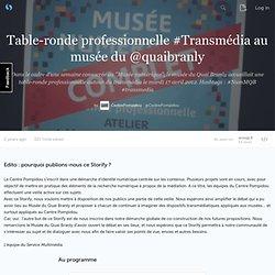 Table-ronde professionnelle #Transmédia au musée du @quaibranly · CentrePompidou