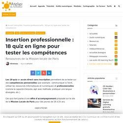 Insertion professionnelle : 18 quiz en ligne pour tester les compétences