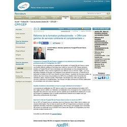 Réforme de la formation professionnelle : « Offrir une gamme de services cohérente et complémentaire » - Apec.fr - Recruteurs