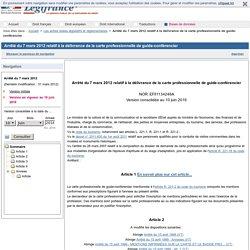 Arrêté du 7 mars 2012 relatif à la délivrance de la carte professionnelle de guide-conférencier