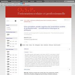 Une conception sociale cognitive de l'orientation scolaire et professionnelle: considérations théoriques et pratiques