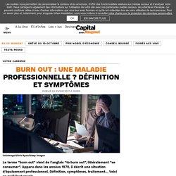Burn out : une maladie professionnelle? Définition et symptômes - Capital.fr