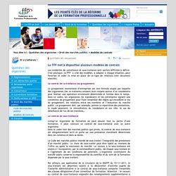 Fédération de la Formation Professionnelle Quotidien des organismes La FFP met à disposition plusieurs modèles de contrats