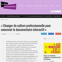 « Changer de culture professionnelle pour concevoir le documentaire interactif »