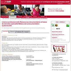 Licence professionnelle Ressources documentaires et bases de données spécialité Métiers de la documentation audiovisuelle