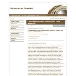 Recherches en Education - L'éthique professionnelle des enseignants - Didier Moreau (dir.)