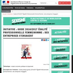 Guide 2016/2017 Égalité Professionnelle Femme/Homme : des entreprises s'engagent – Secrétariat d'Etat en charge de l'égalité entre les femmes et les hommes