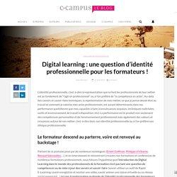 Digital learning : une question d'identité professionnelle pour les formateurs !