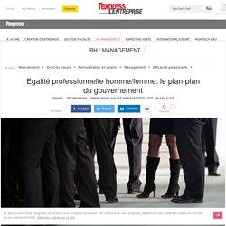 Egalité professionnelle homme/femme: le plan-plan du gouvernement