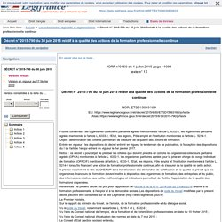 Décret n° 2015-790 du 30 juin 2015 relatif à la qualité des actions de la formation professionnelle continue