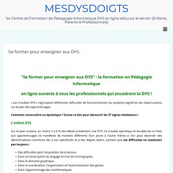 Se former pour enseigner aux dys, formation professionnelle e-learning Mesdysdoigts