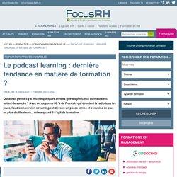 Le podcast pour la formation professionnelle des salariés : une tendance pédagogique à suivre ?
