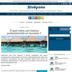 À quoi mène une licence professionnelle en tourisme?