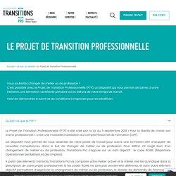 Le Projet de Transition Professionnelle - Transitions Pro