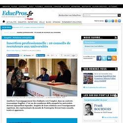Insertion professionnelle : 10 conseils de recruteurs aux universités