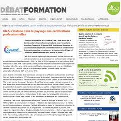 CléA s'installe dans le paysage des certifications professionnelles - Debat FormationDebat Formation