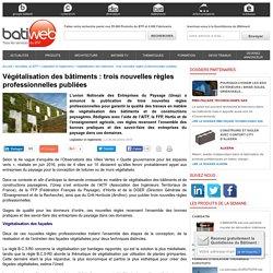 Végétalisation des bâtiments : trois nouvelles règles professionnelles publiées : 08/12/16
